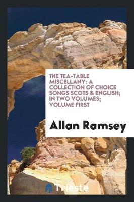 The Tea-Table Miscellany by Allan Ramsey image