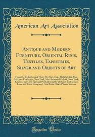 Antique and Modern Furniture, Oriental Rugs, Textiles, Tapestries, Silver and Objects of Art by American Art Association image