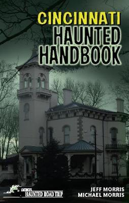 Cincinnati Haunted Handbook by Jeff Morris image