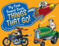 My First Board Book: Things That Go! by Donovan Bixley