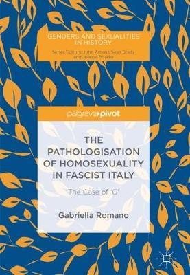 The Pathologisation of Homosexuality in Fascist Italy by Gabriella Romano image