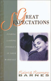 Great Sexpectations: Finding Lasting Intimacy in Your Marriage by Robert Barnes image