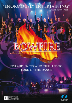 Bowfire - Live In Concert on DVD