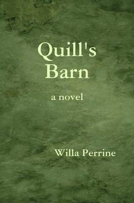 Quill's Barn by Willa Perrine