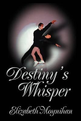 Destiny's Whisper by Elizabeth Moynihan