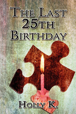 The Last 25th Birthday by Holly K. image