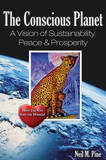 The Conscious Planet: A Vision of Sustainability, Peace & Prosperity by Neil M. Pine