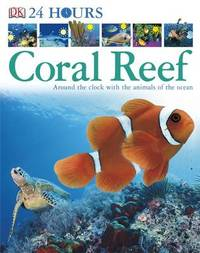 Coral Reef: Around the Clock with the Animals of the Ocean image