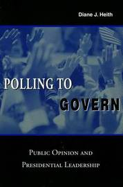 Polling to Govern by Diane J Heith