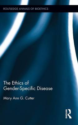The Ethics of Gender-Specific Disease by Mary Ann Gardell Cutter image