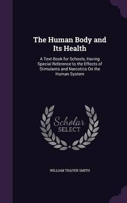 The Human Body and Its Health by William Thayer Smith image