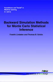 Backward Simulation Methods for Monte Carlo Statistical Inference by Fredrik Lindsten