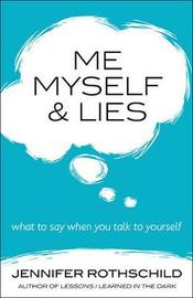 Me, Myself, and Lies by Jennifer Rothschild