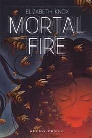 Mortal Fire by Elizabeth Knox