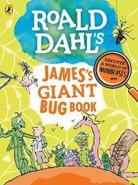 Roald Dahl's James's Giant Bug Book by Roald Dahl image