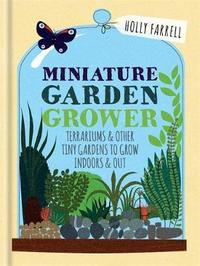 RHS Miniature Garden Grower by Holly Farrell