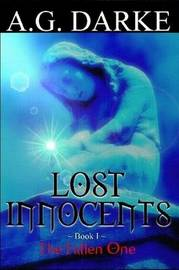 Lost Innocents Book 1-The Fallen One by A.G. Darke image