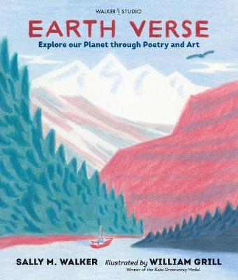 Earth Verse: Explore our Planet through Poetry and Art by Sally M Walker