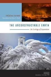 The Unconstructable Earth by Frederic Neyrat