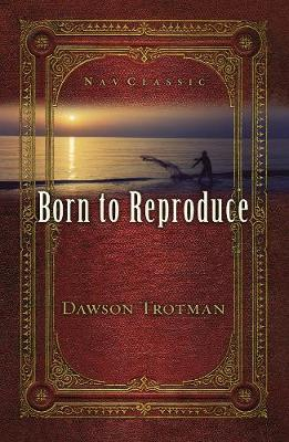 Born to Reproduce 10-Pack by Dawson Trotman