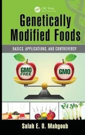Genetically Modified Foods by Salah E. O. Mahgoub
