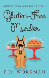 Gluten-Free Murder by P D Workman
