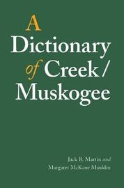 A Dictionary of Creek/Muskogee by Jack B. Martin