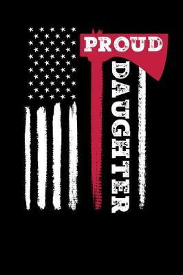 Proud Daughter by Firefighter Family