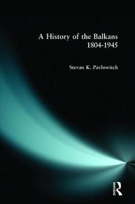 A History of the Balkans 1804-1945 by Stevan K. Pavlowitch image