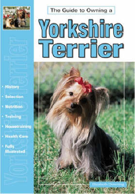 Guide to Owning a Yorkshire Terrier by Elizabeth Downing image