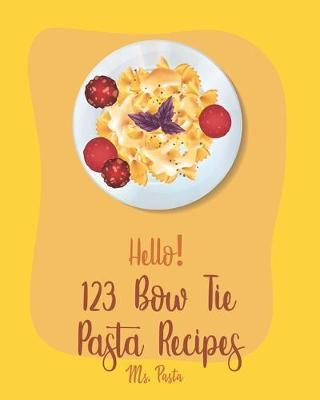 Hello 123 Bow Tie Pasta Recipes Pasta Book In Stock Buy Now At Mighty Ape Nz