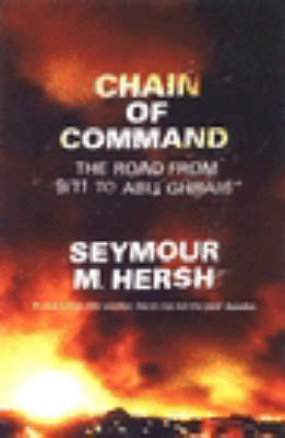 Chain of Command: The Road from September 11th to Abu Ghraib by Seymour M Hersh image
