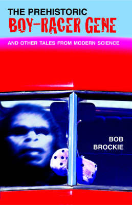 The Pre-Historic Boy-Racer Gene & Other Stories by Bob Brockie image