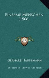 Einsame Menschen (1906) by Gerhart Hauptmann