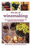 The Joy of Winemaking by Deana Morin