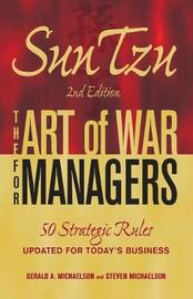 Sun Tzu - The Art of War for Managers by Gerald A. Michaelson