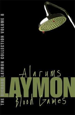 The Richard Laymon Collection Volume 8: Alarums & Blood Games by Richard Laymon