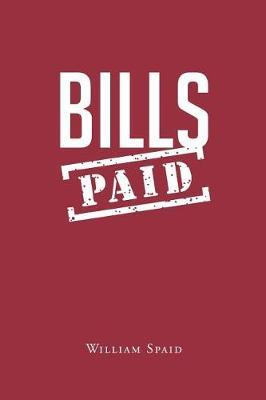 Bills Paid by William R Spaid