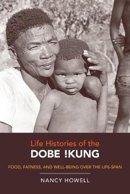 Life Histories of the Dobe !Kung by Nancy Howell image