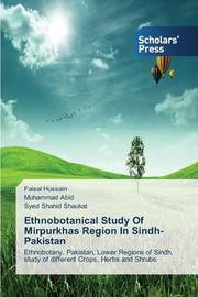 Ethnobotanical Study of Mirpurkhas Region in Sindh Pakistan by Hussain Faisal