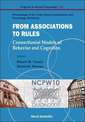 From Association To Rules: Connectionist Models Of Behavior And Cognition - Proceedings Of The Tenth Neural Computation And Psychology Workshop image