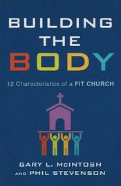 Building the Body by Gary L. McIntosh