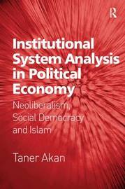 Institutional System Analysis in Political Economy by Taner Akan