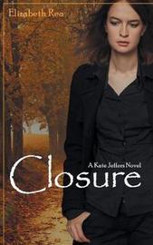 Closure by Elizabeth Rea