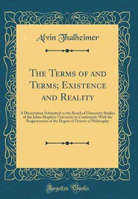 The Terms of and Terms; Existence and Reality by Alvin Thalheimer image