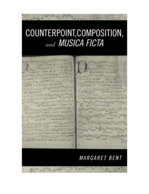 Counterpoint, Composition and Musica Ficta by Margaret Bent image