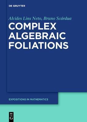 Complex Algebraic Foliations by Alcides Lins Neto