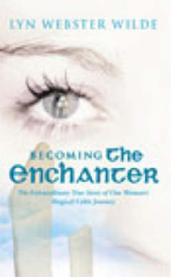 Becoming The Enchanter by Lyn Webster Wilde image