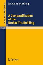 A Compactification of the Bruhat-Tits Building by Erasmus Landvogt