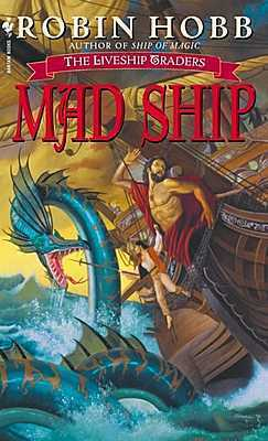 Mad Ship (Liveship Traders Series #2) by Robin Hobb